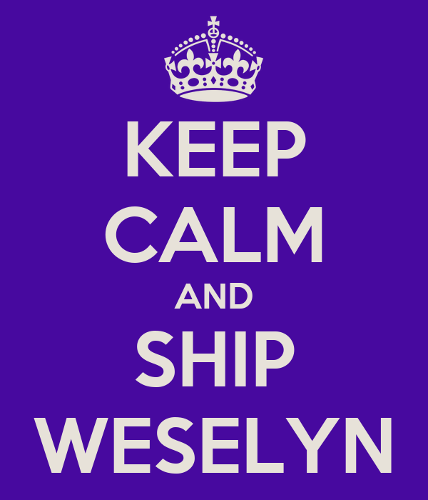 KEEP CALM AND SHIP WESELYN