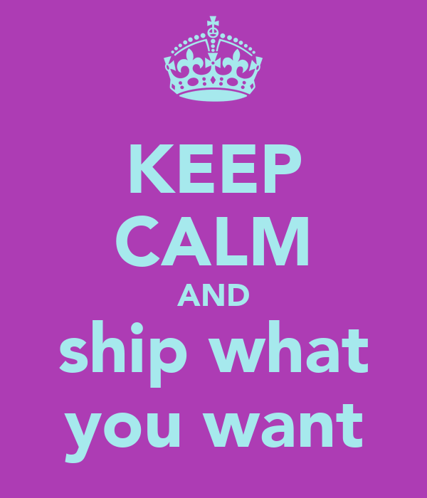 KEEP CALM AND ship what you want