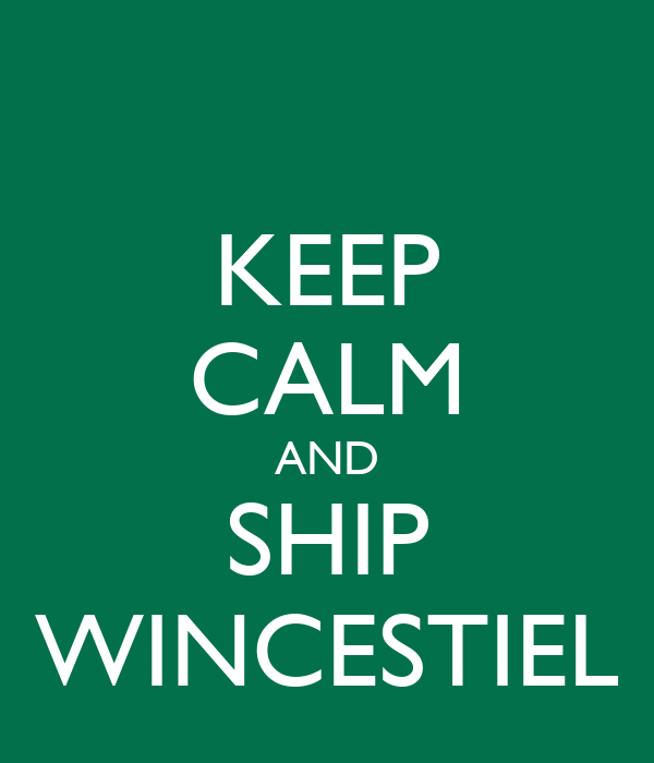 KEEP CALM AND SHIP WINCESTIEL