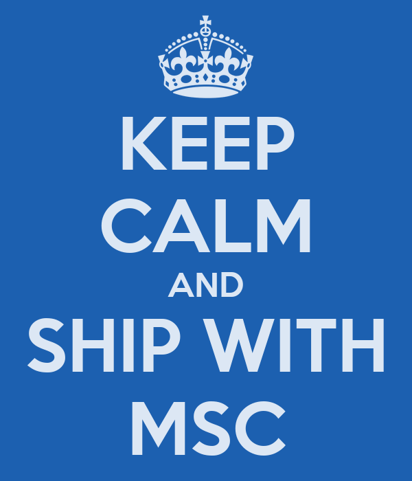 KEEP CALM AND SHIP WITH MSC