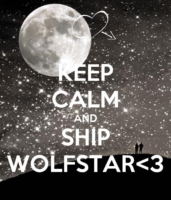 KEEP CALM AND SHIP WOLFSTAR<3