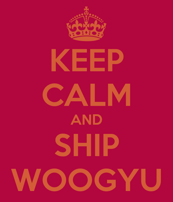 KEEP CALM AND SHIP WOOGYU