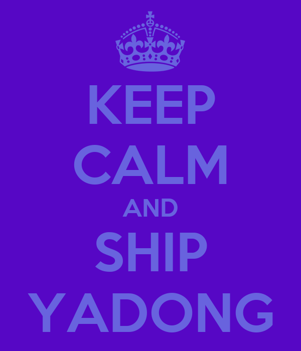 KEEP CALM AND SHIP YADONG