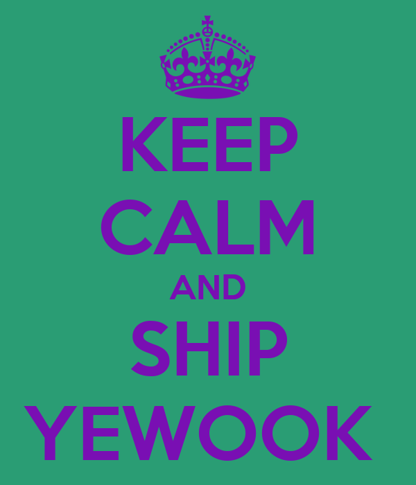 KEEP CALM AND SHIP YEWOOK