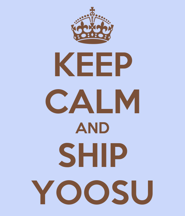KEEP CALM AND SHIP YOOSU