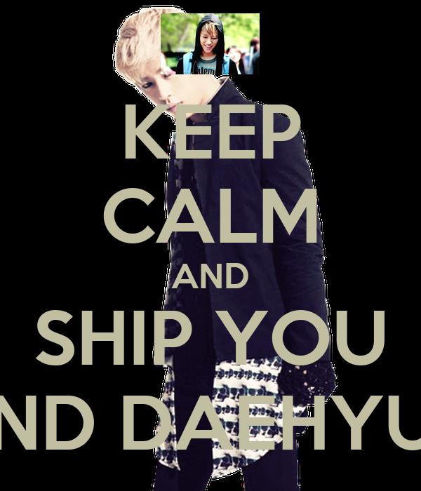 KEEP CALM AND SHIP YOU AND DAEHYUN