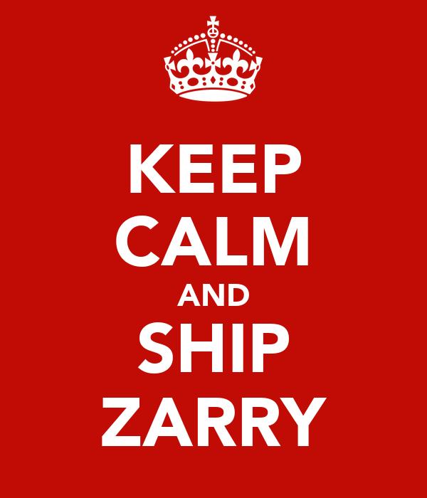 KEEP CALM AND SHIP ZARRY