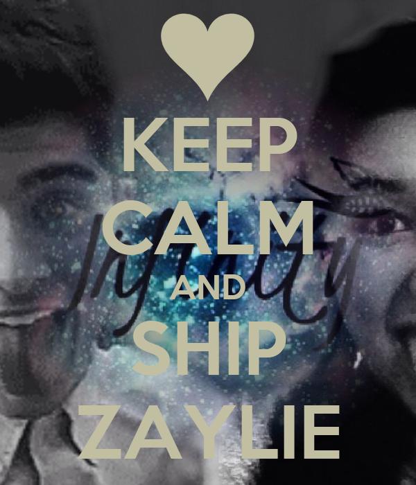 KEEP CALM AND SHIP ZAYLIE