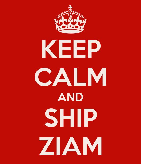 KEEP CALM AND SHIP ZIAM