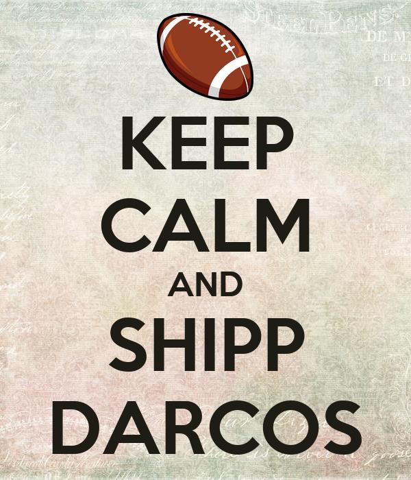 KEEP CALM AND SHIPP DARCOS