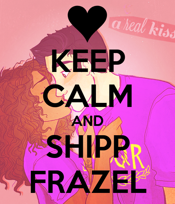 KEEP CALM AND SHIPP FRAZEL