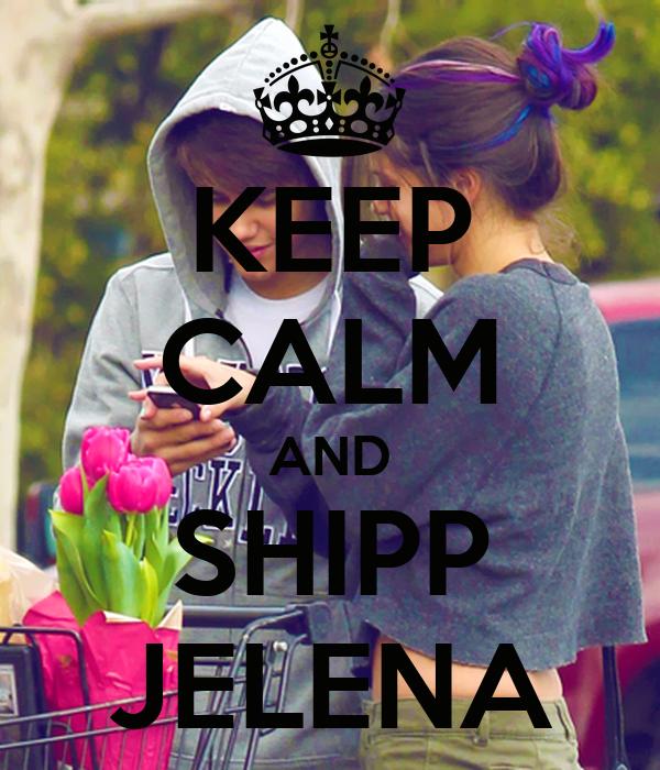 KEEP CALM AND SHIPP JELENA