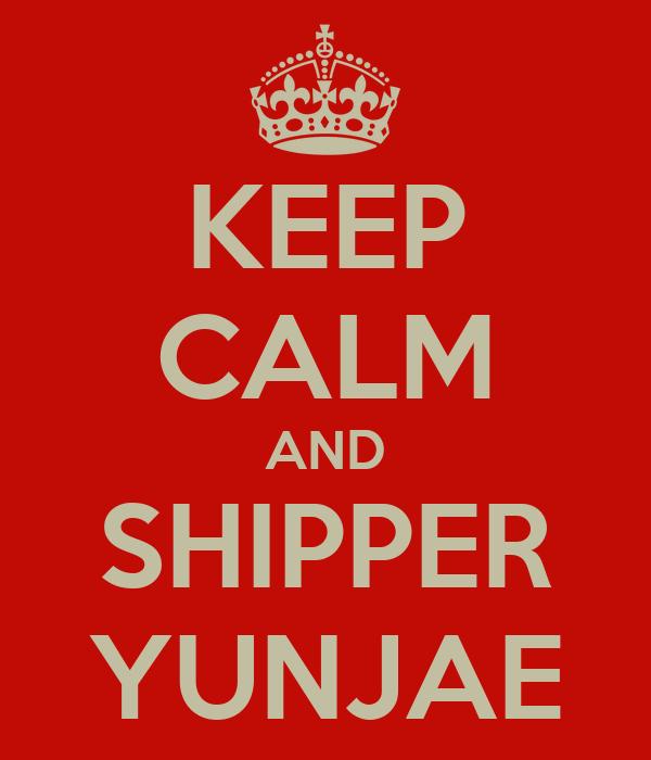 KEEP CALM AND SHIPPER YUNJAE
