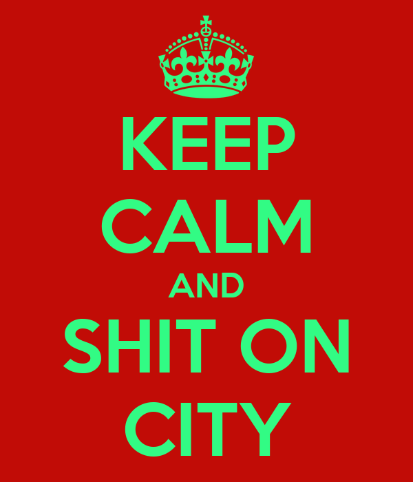 KEEP CALM AND SHIT ON CITY
