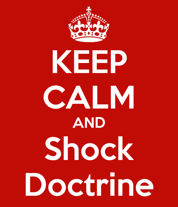 KEEP CALM AND Shock Doctrine