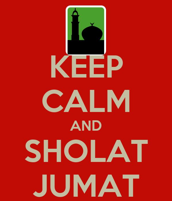 KEEP CALM AND SHOLAT JUMAT