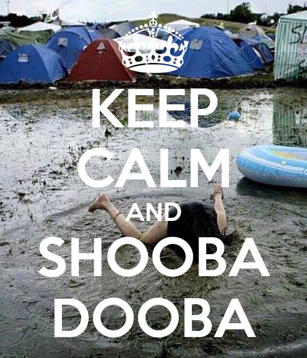 KEEP CALM AND SHOOBA DOOBA