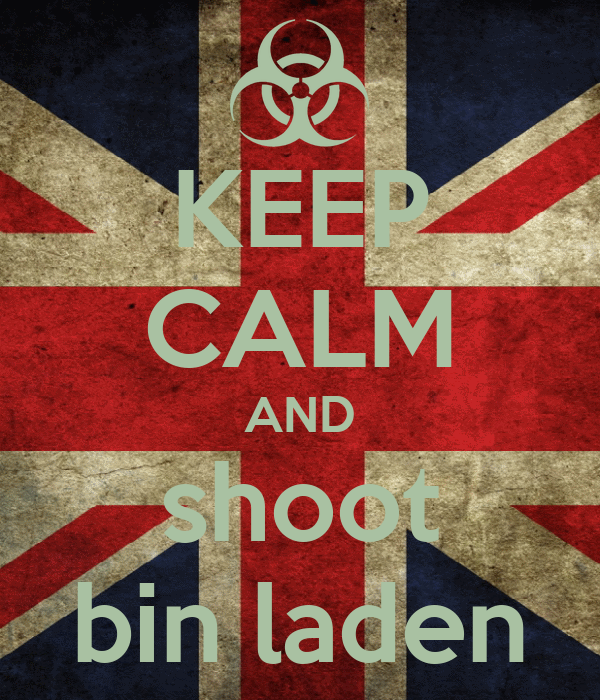 KEEP CALM AND shoot bin laden