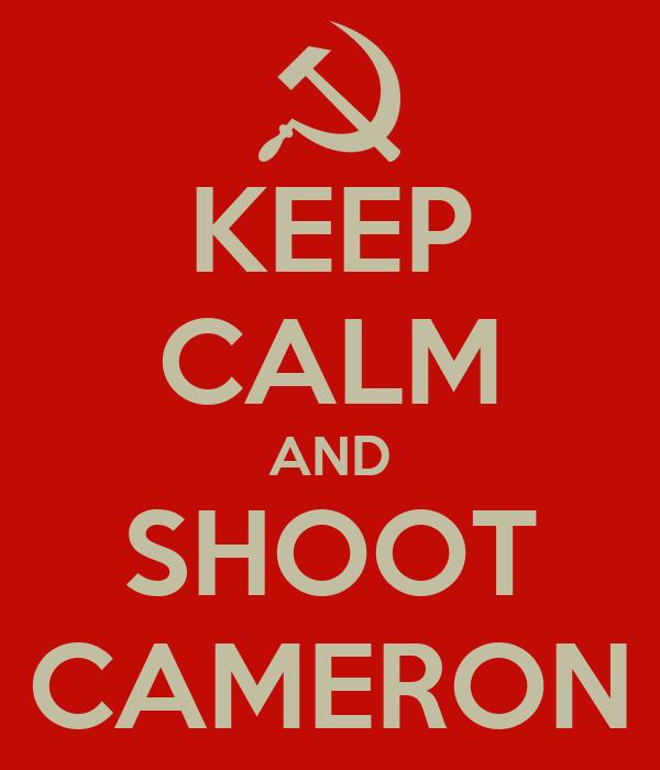 KEEP CALM AND SHOOT CAMERON