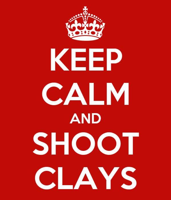 KEEP CALM AND SHOOT CLAYS