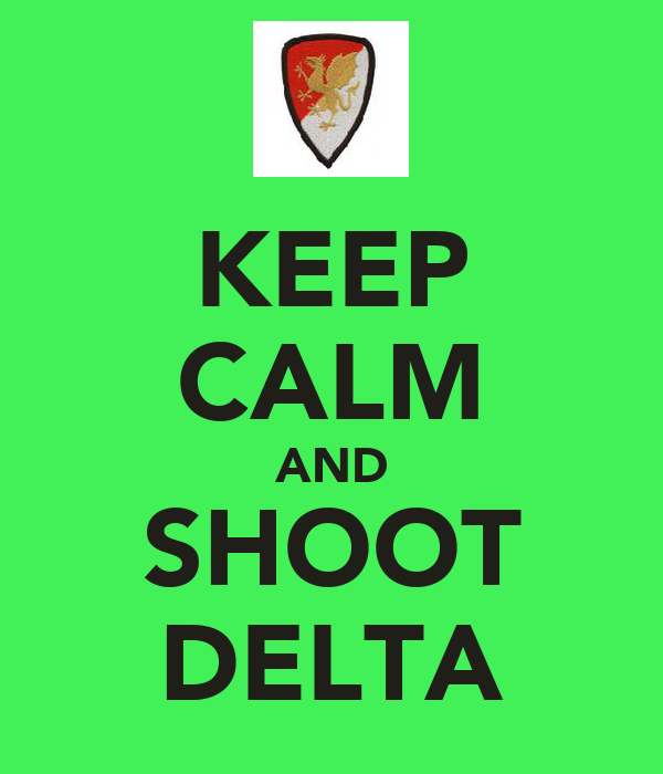 KEEP CALM AND SHOOT DELTA
