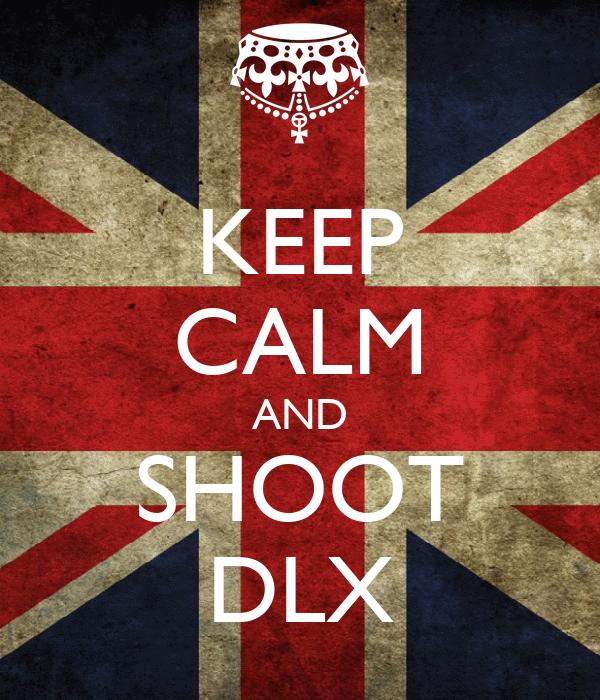 KEEP CALM AND SHOOT DLX