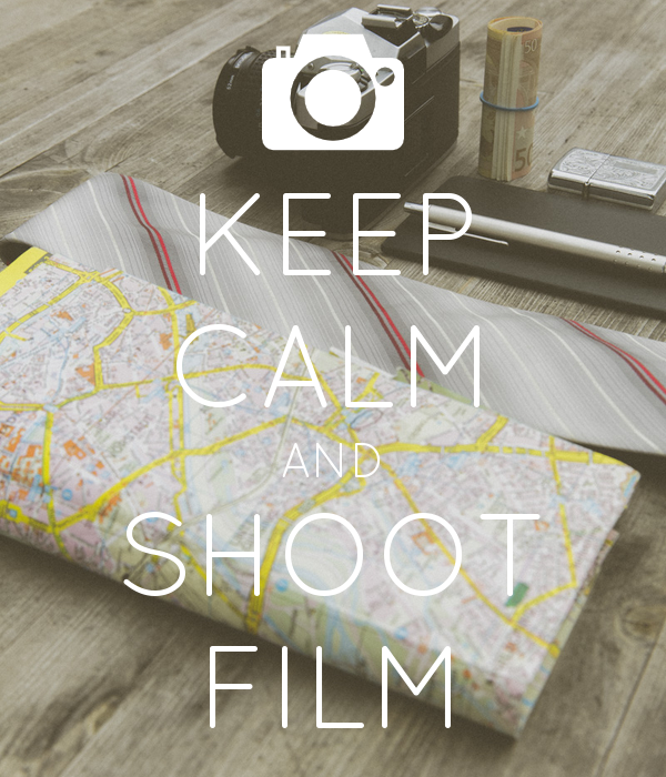 KEEP CALM AND SHOOT FILM