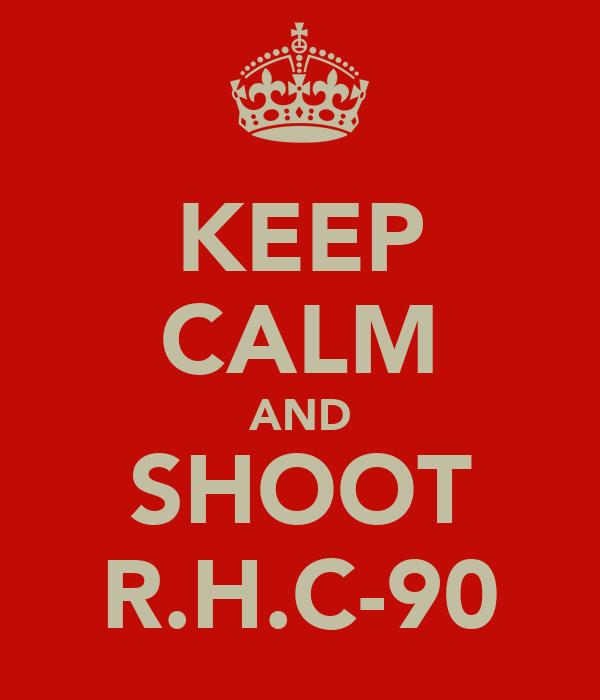 KEEP CALM AND SHOOT R.H.C-90