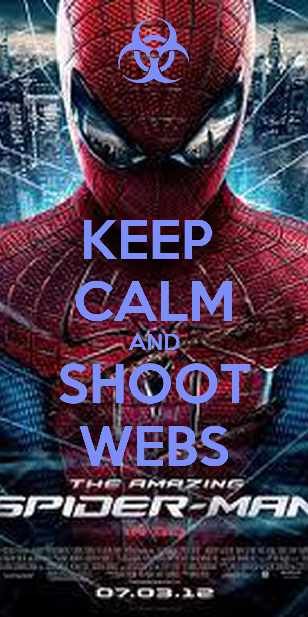 KEEP  CALM AND SHOOT WEBS