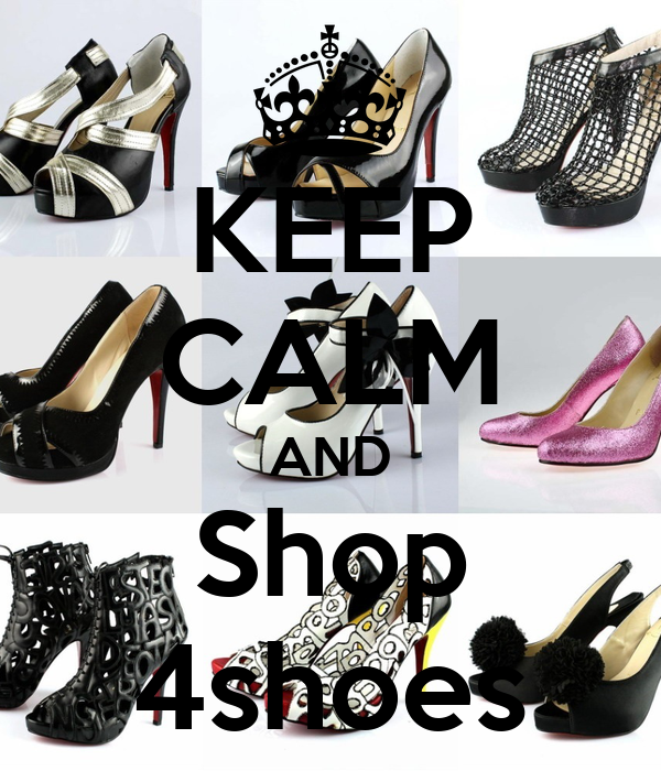 KEEP CALM AND Shop 4shoes