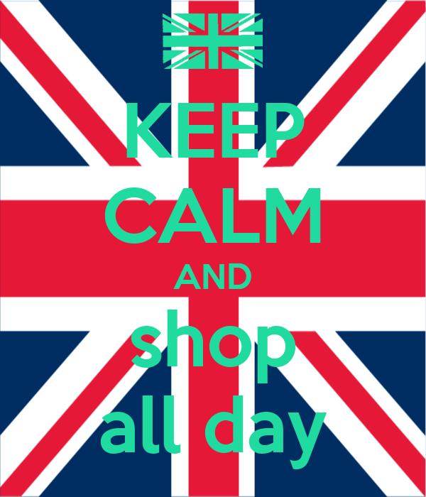 KEEP CALM AND shop all day