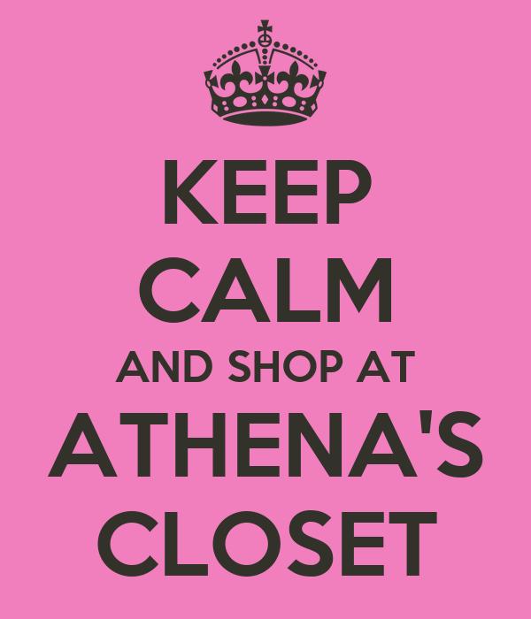 KEEP CALM AND SHOP AT ATHENA'S CLOSET