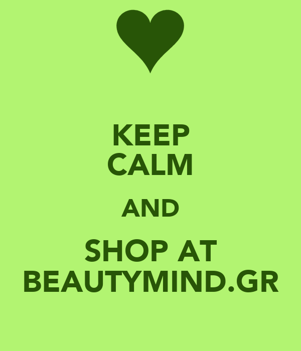 KEEP CALM AND SHOP AT BEAUTYMIND.GR