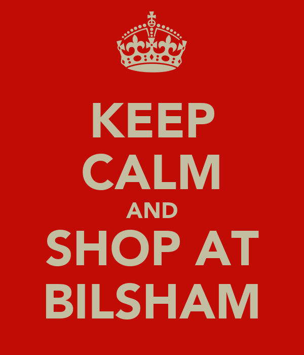 KEEP CALM AND SHOP AT BILSHAM