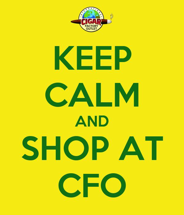 KEEP CALM AND SHOP AT CFO