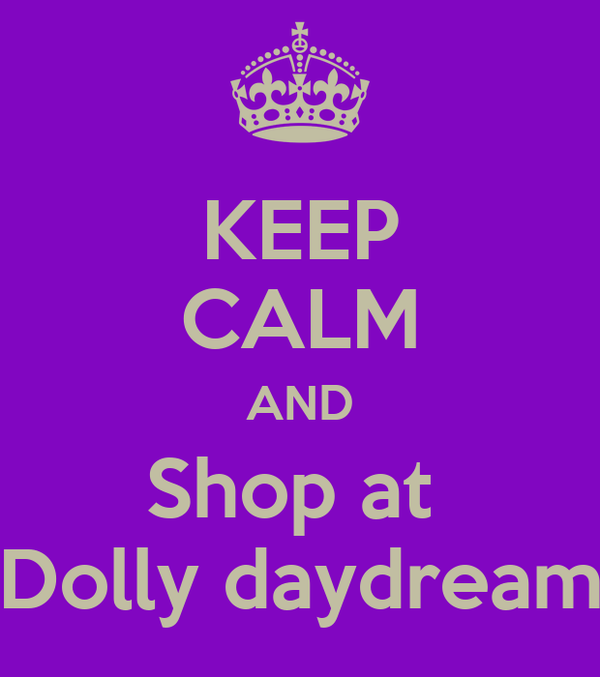 KEEP CALM AND Shop at  Dolly daydream
