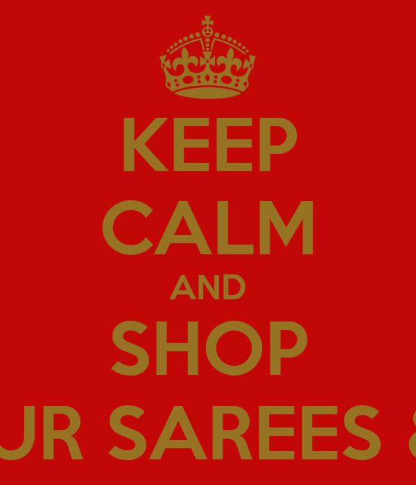 KEEP CALM AND SHOP AT GLAMOUR SAREES & SALWARS