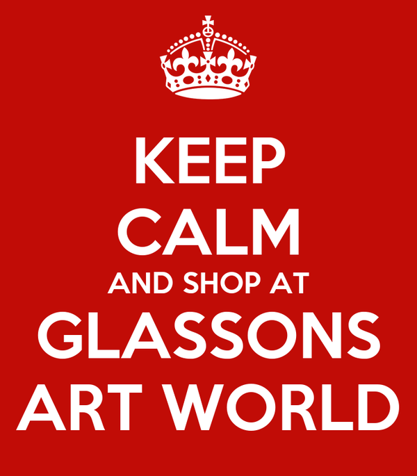 KEEP CALM AND SHOP AT GLASSONS ART WORLD