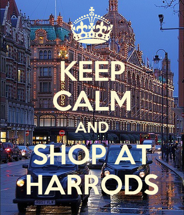 KEEP CALM AND SHOP AT HARRODS