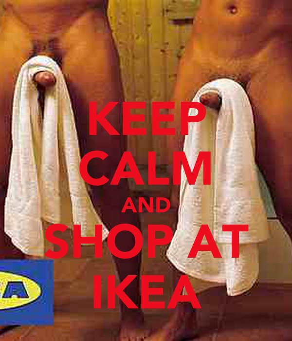 KEEP CALM AND SHOP AT IKEA