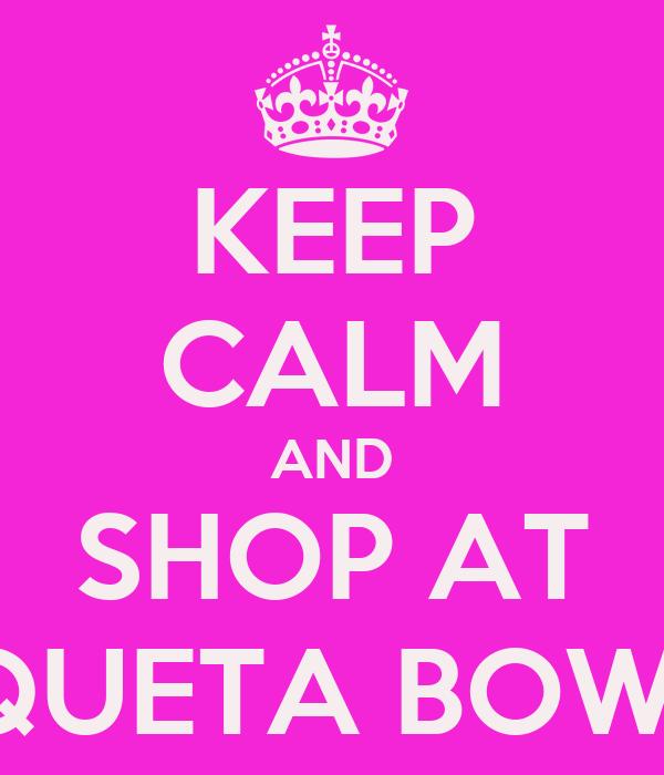 KEEP CALM AND SHOP AT KOQUETA BOW-TIK