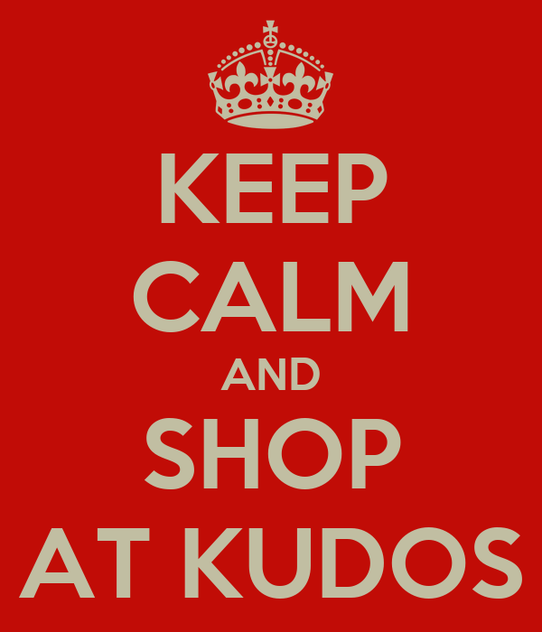 KEEP CALM AND SHOP AT KUDOS