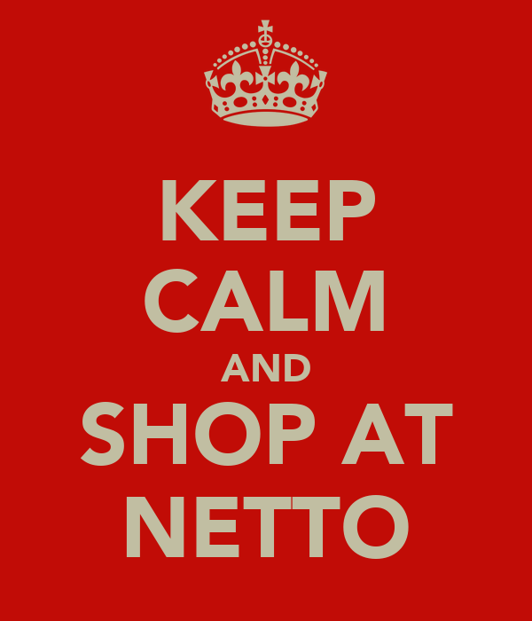 KEEP CALM AND SHOP AT NETTO