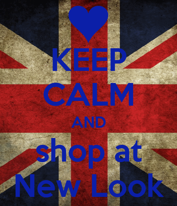 KEEP CALM AND shop at New Look