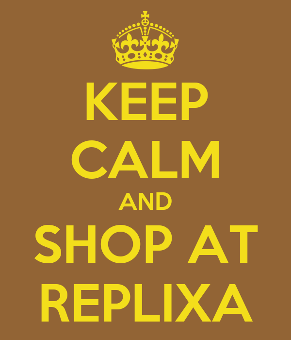 KEEP CALM AND SHOP AT REPLIXA