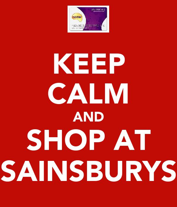 KEEP CALM AND SHOP AT SAINSBURYS
