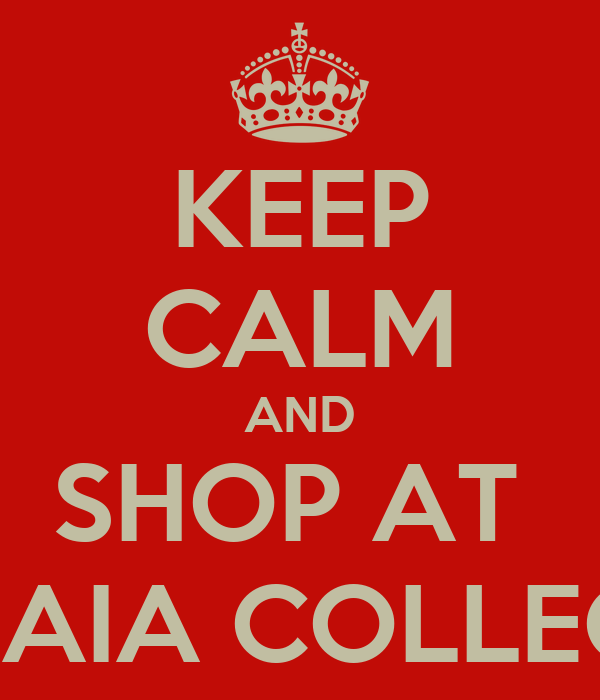 KEEP CALM AND SHOP AT  THE MAIA COLLECTION