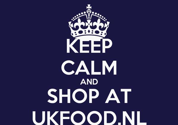 KEEP CALM AND SHOP AT UKFOOD.NL