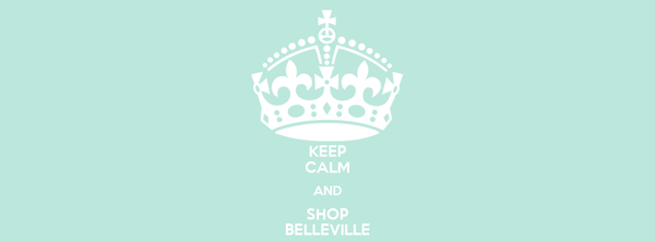 KEEP CALM AND SHOP BELLEVILLE