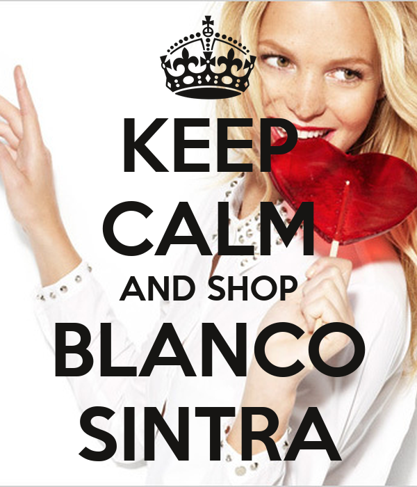 KEEP CALM AND SHOP BLANCO  SINTRA